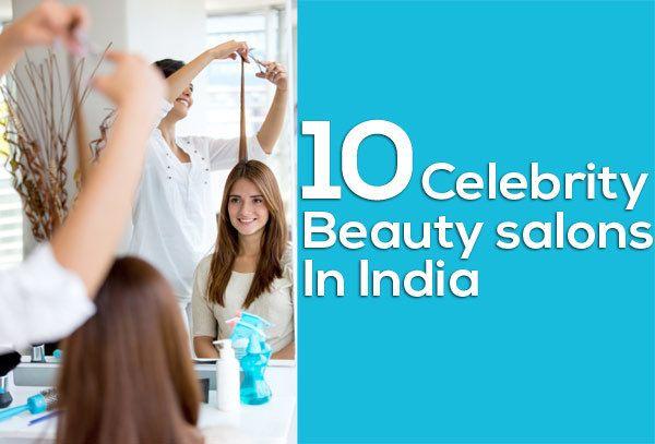 Top 10 salões de celebridade de beleza na Índia Photo
